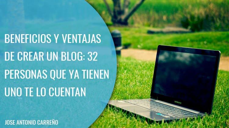 Beneficios y ventajas de crear un blog profesional.
