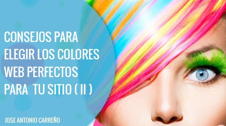 Consejos para elegir los colores web perfectos para tu sitio (II)
