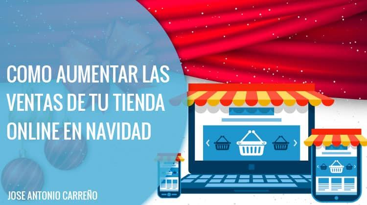 Aumentar ventas tienda online en Navidad