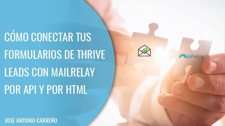 Cómo conectar Thrive Leads con Mailrelay por API y por código HTML