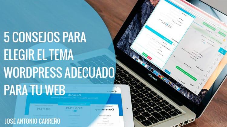 5 consejos para elegir el tema Wordpress adecuado para tu web