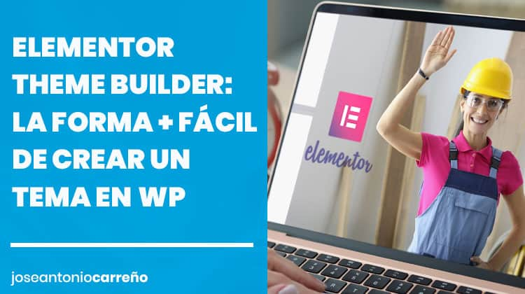 Elementor Theme Builder