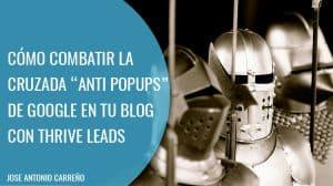 Evitar la penalización por popups de Google en Wordpress con Thrive Leads