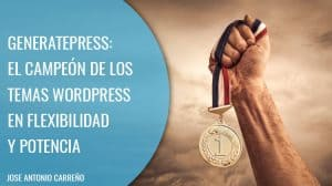 GeneratePress - El campeón de los temas para Wordpress