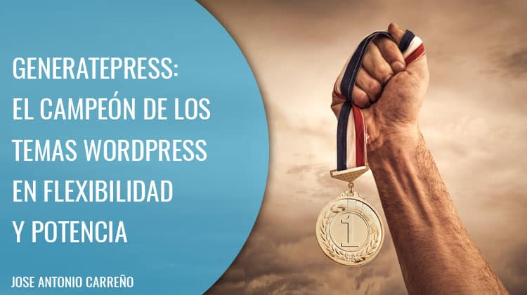 GeneratePress: tutorial a fondo del tema Wordpress más flexible