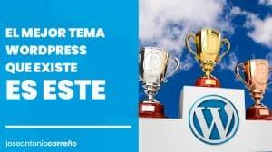 Mejor tema Wordpress.