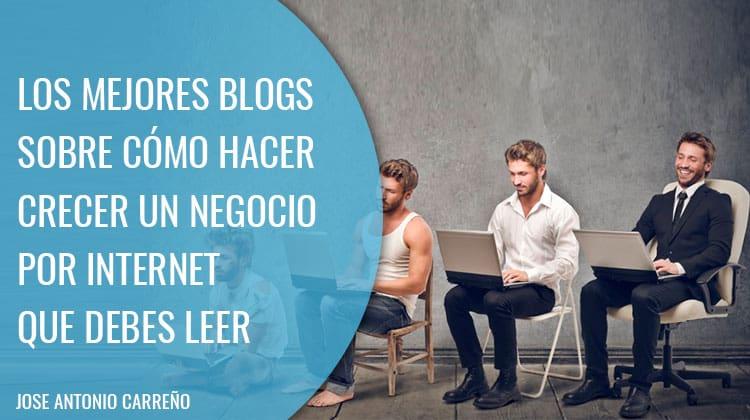 Los mejores blogs sobre cómo hacer crecer un negocio por internet
