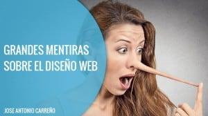 Mentiras y engaños sobre el diseño web