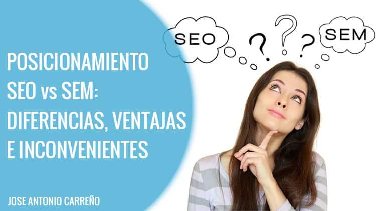 Posicionamiento web SEO y SEM - Diferencias, ventajas e inconvenientes