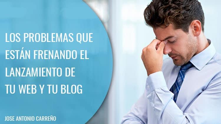 Problemas a la hora de lanzar una web y un blog