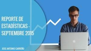Reporte de estadísticas - Septiembre 2015