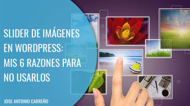 Slider en WordPress: por qué no usarlos.