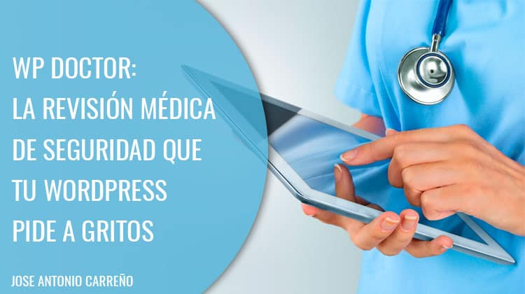 WP Doctor - Análisis de seguridad para Wordpress